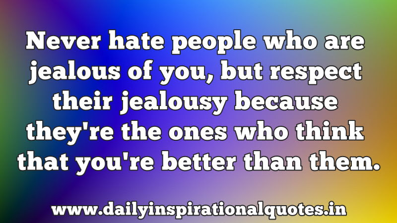 Quotes About Jealousy Hate 39 Quotes