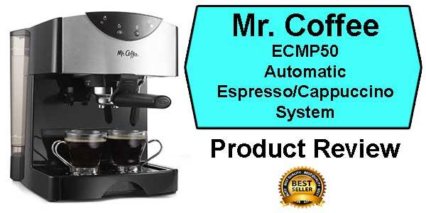 Mr. Coffee ECMP50 - Automatic Dual Shot Espresso Machine & Cappuccino System   Review