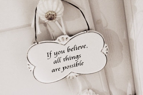 If You Believe All Things Are Possible Unknown Picture Quotes