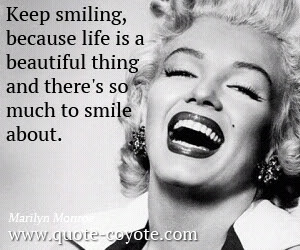 Marilyn Monroe Keep Smiling Because Life Is A Beautiful T