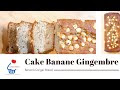 Recette Cake Banane Gingembre