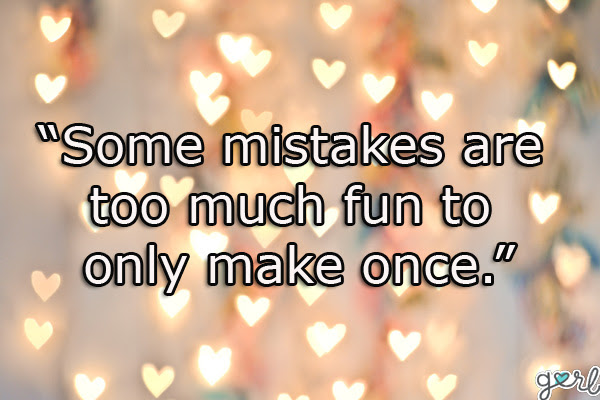 Quotes About My Favorite Mistake 49 Quotes
