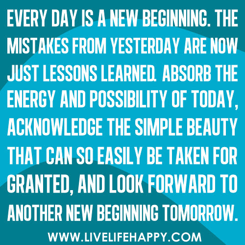 Every Day Is A New Beginning Live Life Happy