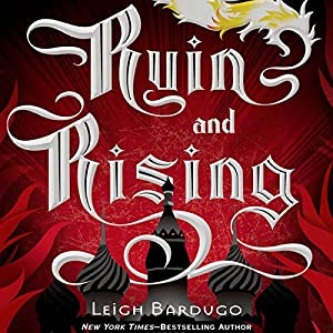 Ruin and Rising | [Leigh Bardugo]