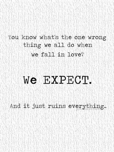 Expectations Ruin Everything Pictures Photos And Images For