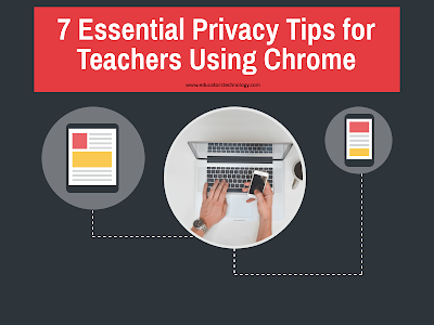 7 Essential Privacy Tips for Teachers Using Chrome