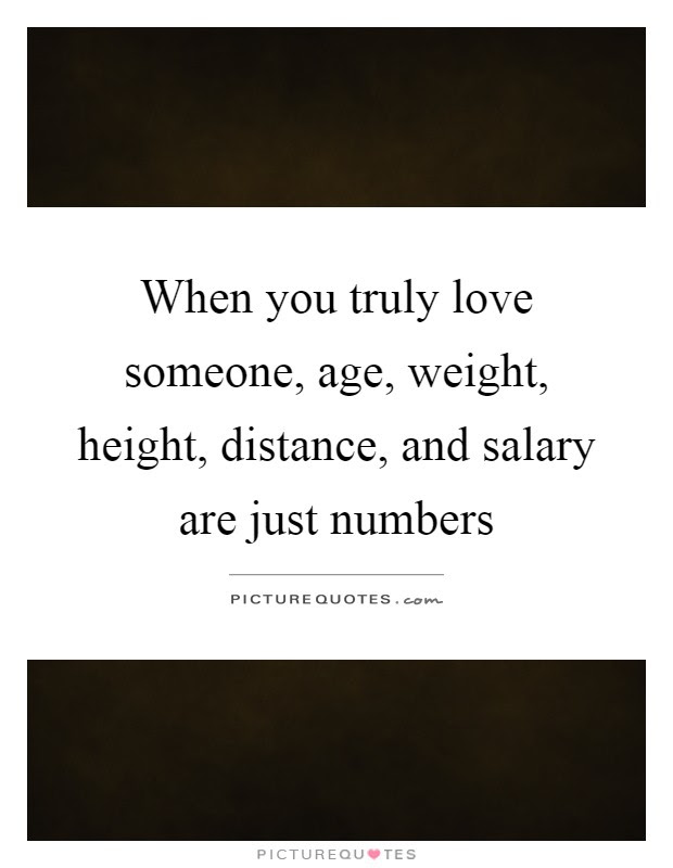 When You Truly Love Someone Age Weight Height Distance And