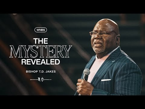 The Mystery Revealed - Bishop T.D. Jakes