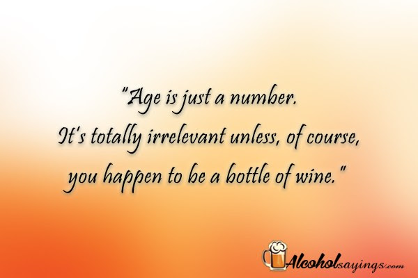 Age Is Just A Number Its Totally Irrelevant Unless Of Course