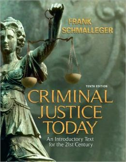 Criminal Justice Today An Introductory Text For The 21st Century 10th Edition