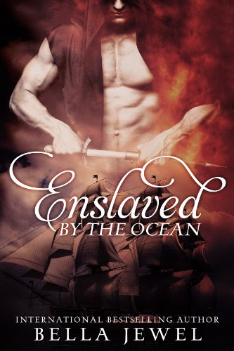 Enslaved By The Ocean (Criminals Of The Ocean #1) by Bella Jewel