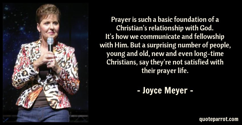 Prayer Is Such A Basic Foundation Of A Christians Rela By Joyce
