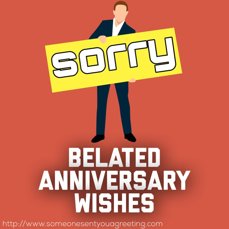 Late And Belated Anniversary Wishes Someone Sent You A Greeting