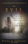 Confrontation with Evil: An In-Depth Review of the 1949 Possession that Inspired The Exorcist - Steven A. LaChance