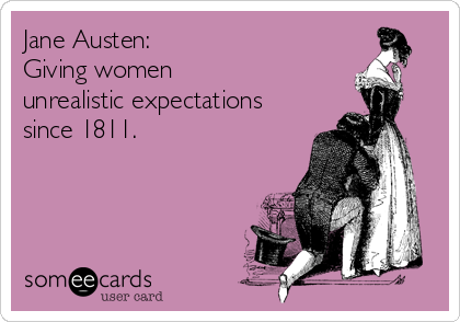 Image result for jane austen setting unrealistic expectations