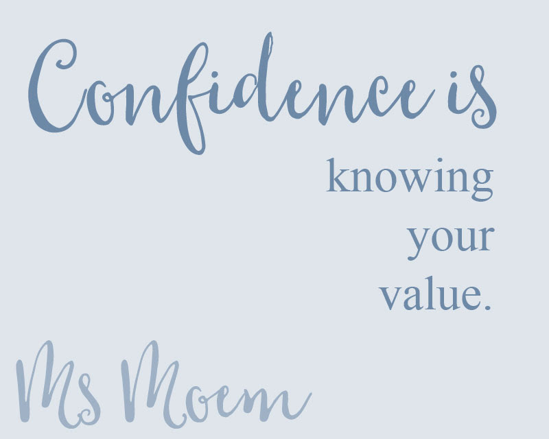 Confidence Quotes Know You Have Value Improve Your Confidence Ms
