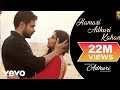 Hamari Adhuri Kahani Lyrics Songs - Emraan Hashmi,Vidya Balan|Arijit Singh