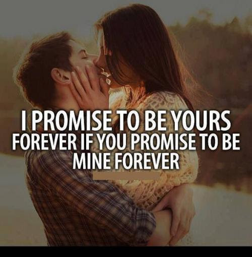 I Promise To Be Yours Forever If You Promise To Be Mine Forever