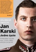 Jan Karski. Jedno życie. Kompletna historia. Tom 1 (1914-1939) MADAGASKAR - Jacek Skowroński