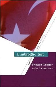 L'imbroglio turc - François Dopffer