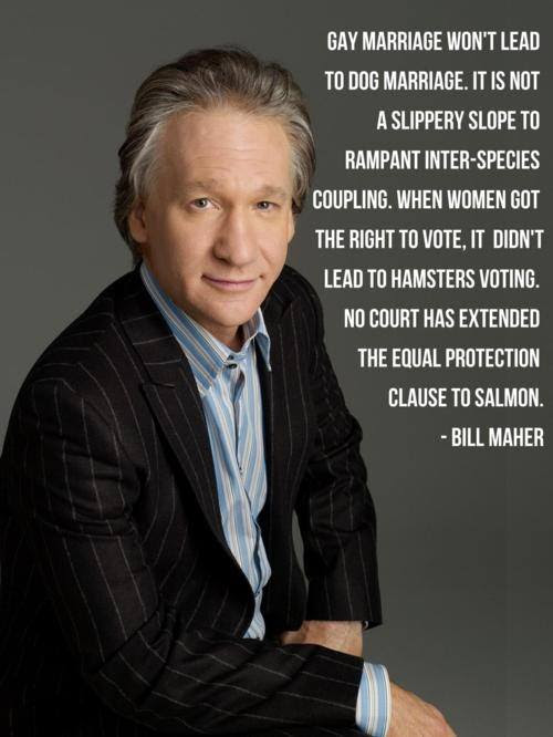 Bill Maher Quote About Same Sex Marriage Lgbt Gay Cq