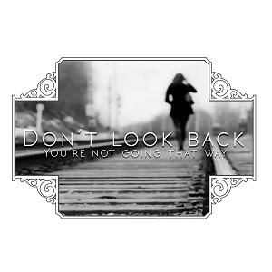 Dont Look Back Youre Not Going That Way Inspirational Quote Sticker 5