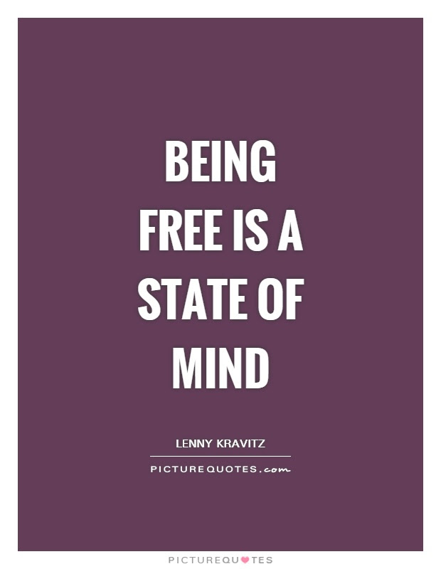 Being Free Is A State Of Mind Picture Quotes