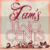 Tam's Two Cents