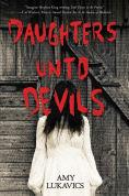 Title: Daughters unto Devils, Author: Amy Lukavics