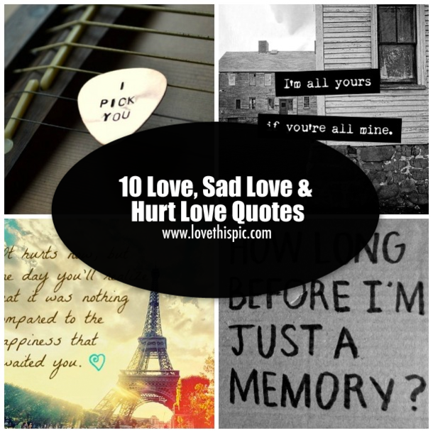 10 Love Sad Love Hurt Love Quotes