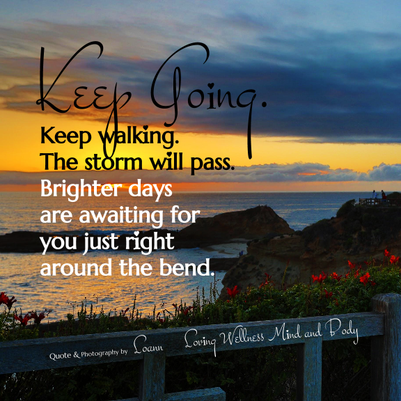 Keep Going Brighter Days Are Waiting Pictures Photos And Images