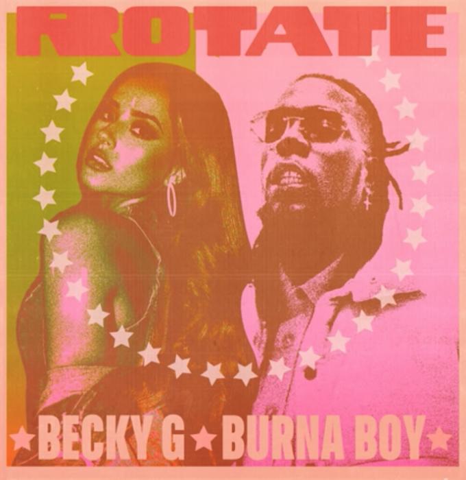 "[Lyrics] Becky G x Burna Boy – ""Rotate Lyrics"""