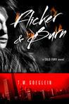 Flicker & Burn (Cold Fury, #2)