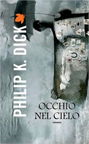 https://www.amazon.it/Locchio-nel-cielo-Philip-Dick/dp/8834732049/ref=as_sl_pc_qf_sp_asin_til?tag=malcolm07-21&linkCode=w00&linkId=34f242bc4485431deb0125aadb02b634&creativeASIN=8834732049