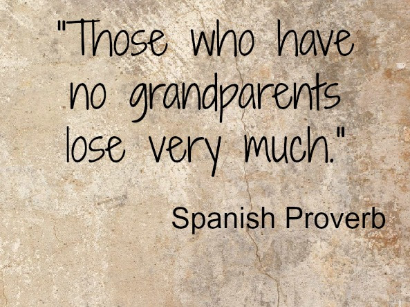 Quotes About Having Grandparents 37 Quotes