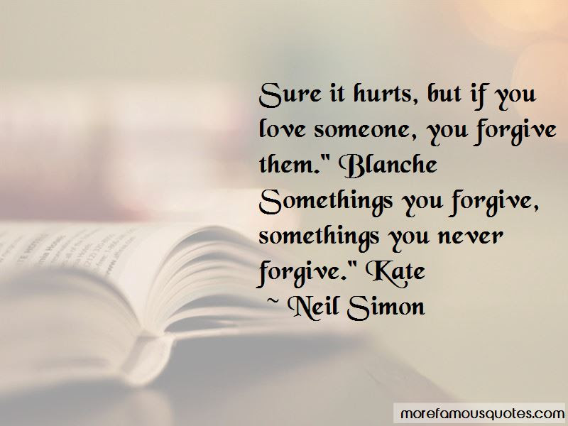 If Someone Hurts You Forgive Them Quotes Top 3 Quotes About If