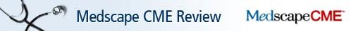 Medscape CME Review
