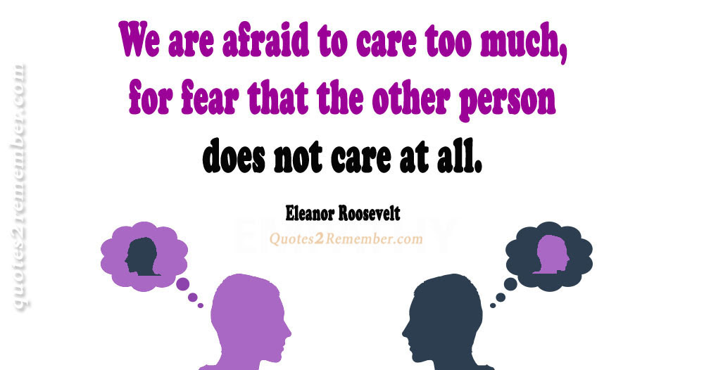 We Are Afraid To Care Quotes 2 Remember