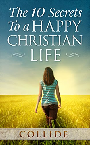 The 10 Secrets to a Happy Christian Life