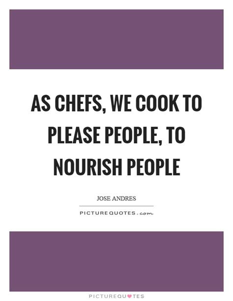 Cooking Quotes By Famous Chefs