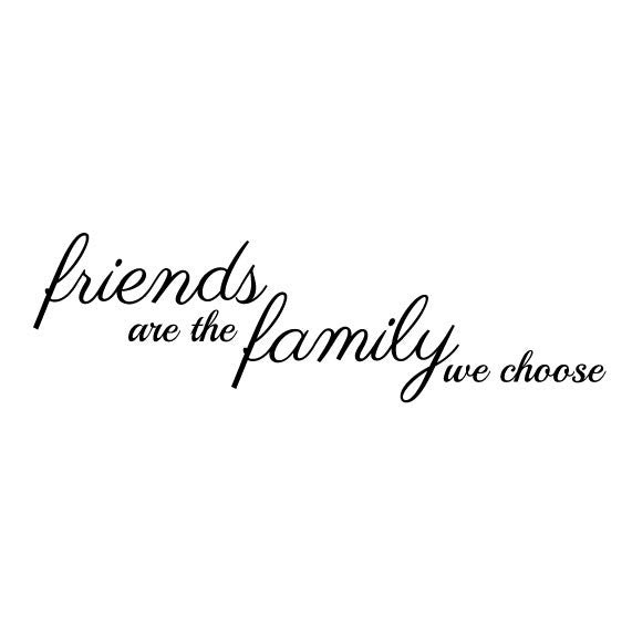 Family Wall Sticker Quote Family Are The Friends We Choose Fixate
