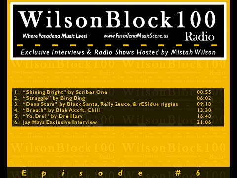 WilsonBlock100 Radio Show #6 ft. ChillAxx + Dre Harv + Jay Mays + Ave Troops & more...