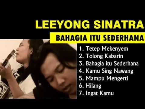 7 Lagu Leeyong Sinatra : Bahagia Itu Sederhana