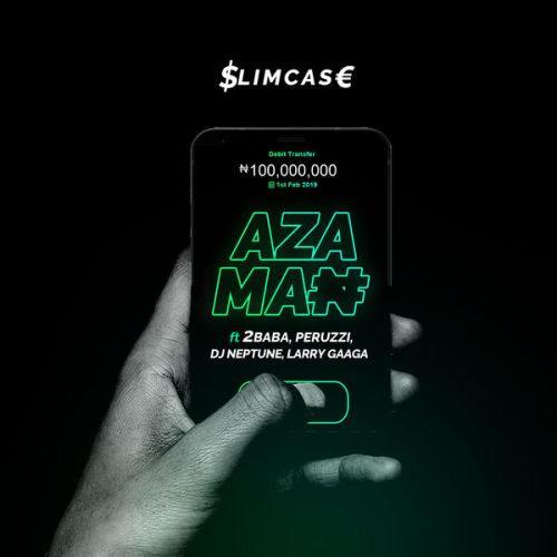 New Music: Slimcase Ft. 2Baba, Peruzzi, DJ Neptune, Larry Gaaga – Azaman