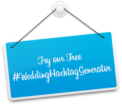 Secrets of Creating the Perfect Wedding Hashtag