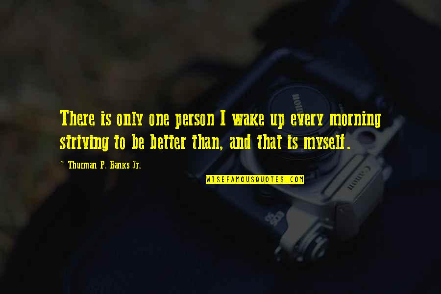 Striving To Be A Better Person Quotes Top 1 Famous Quotes About