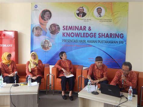 seminar  knowledge sharing perpustakaan ipb