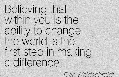 Quotes About Making A Difference In The World 27 Quotes