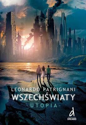 Leonardo Patrignani - Wszechświaty. Utopia / Leonardo Patrignani - Multiversum. Utopia