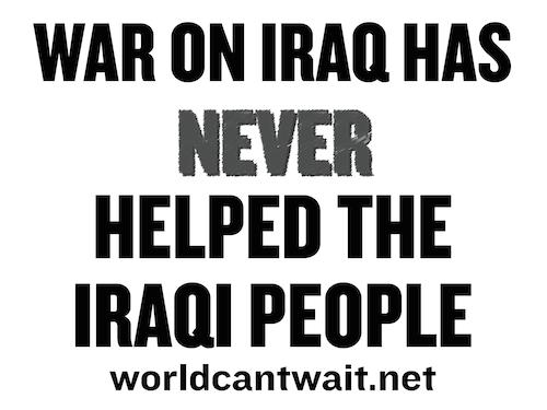 War never helped the Iraqi People
